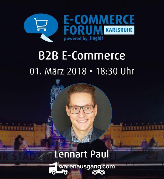 E-Commerce Forum Karlsruhe mit Top B2B Insider Lennart Paul am 1. März 2018 bei Flagbit